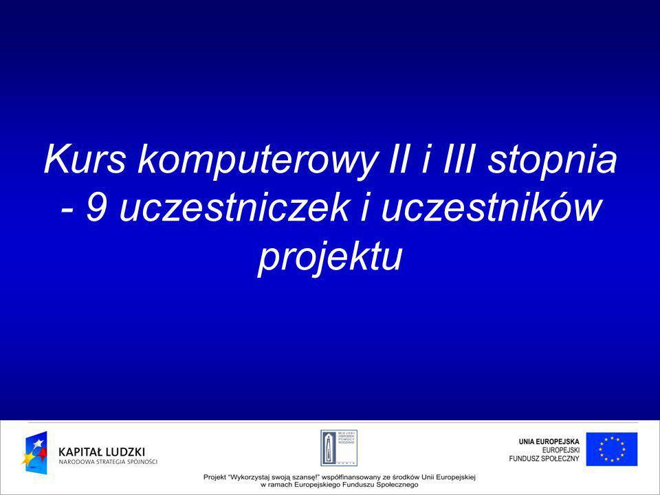 Kurs komputerowy II i III stopnia - 9 uczestniczek i uczestników projektu