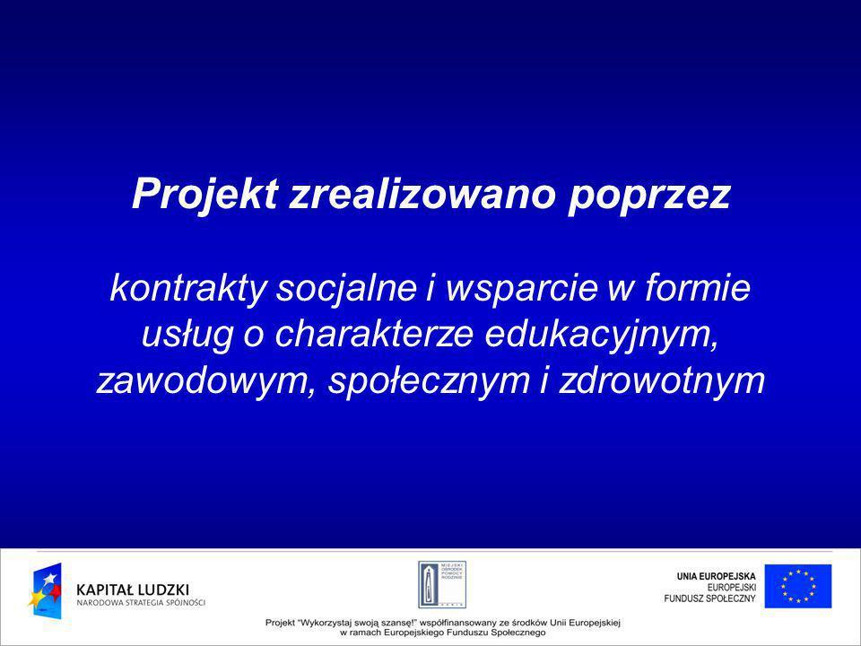 Projekt zrealizowano poprzez kontrakty socjalne i wsparcie w formie usług o charakterze edukacyjnym, zawodowym, społecznym i zdrowotnym