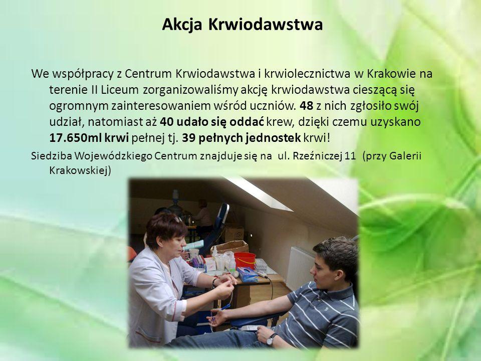 Akcja Krwiodawstwa We współpracy z Centrum Krwiodawstwa i krwiolecznictwa w Krakowie na terenie II Liceum zorganizowaliśmy akcję krwiodawstwa cieszącą się ogromnym zainteresowaniem wśród uczniów.