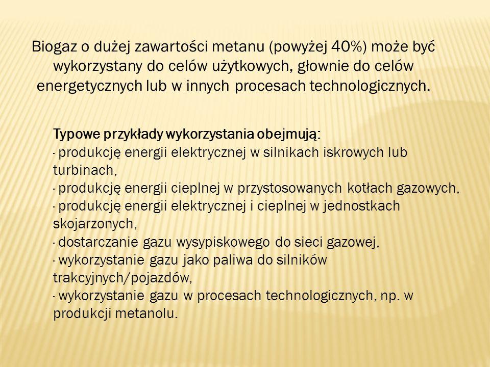 Typowe przykłady wykorzystania obejmują: · produkcję energii elektrycznej w silnikach iskrowych lub turbinach, · produkcję energii cieplnej w przystos