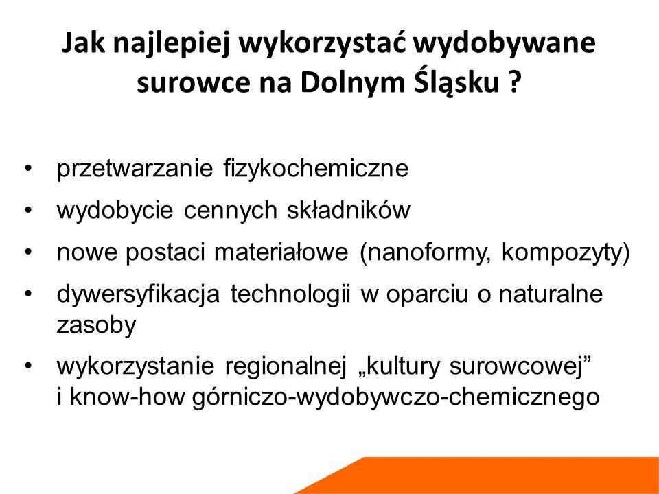 Jak najlepiej wykorzystać wydobywane surowce na Dolnym Śląsku .