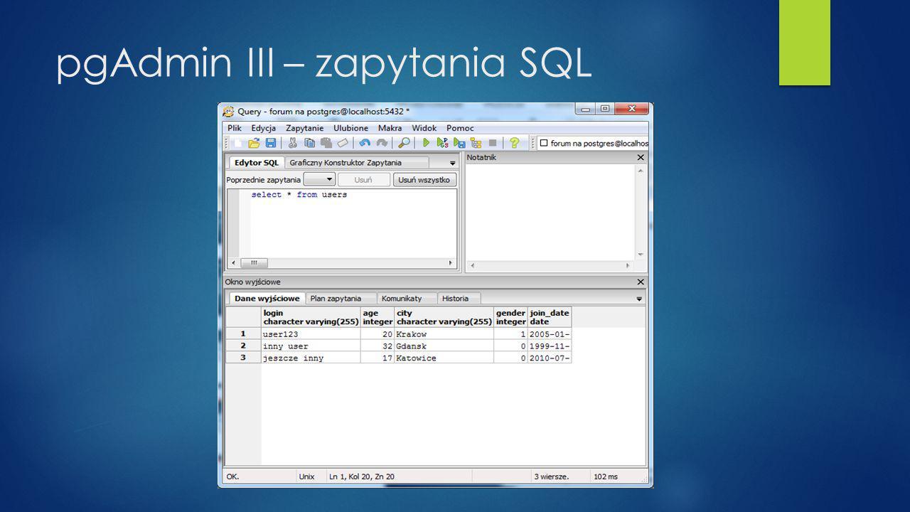 pgAdmin III – zapytania SQL