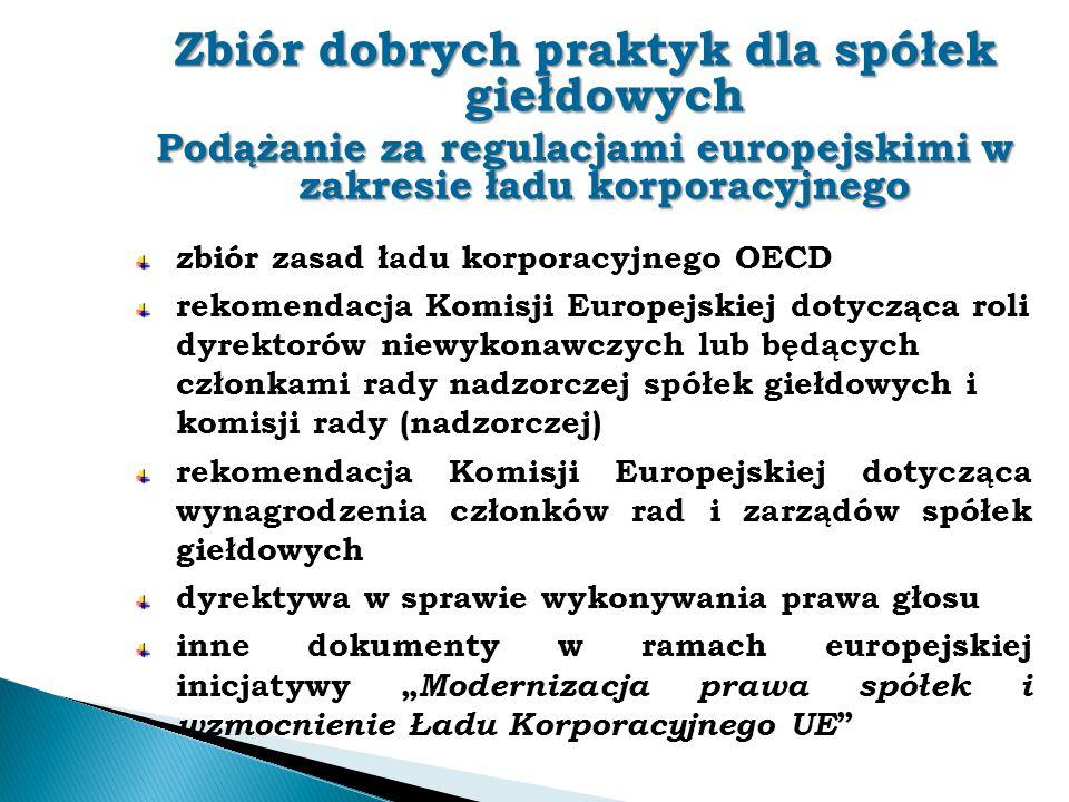 Zbiór dobrych praktyk dla spółek giełdowych Podążanie za regulacjami europejskimi w zakresie ładu korporacyjnego zbiór zasad ładu korporacyjnego OECD