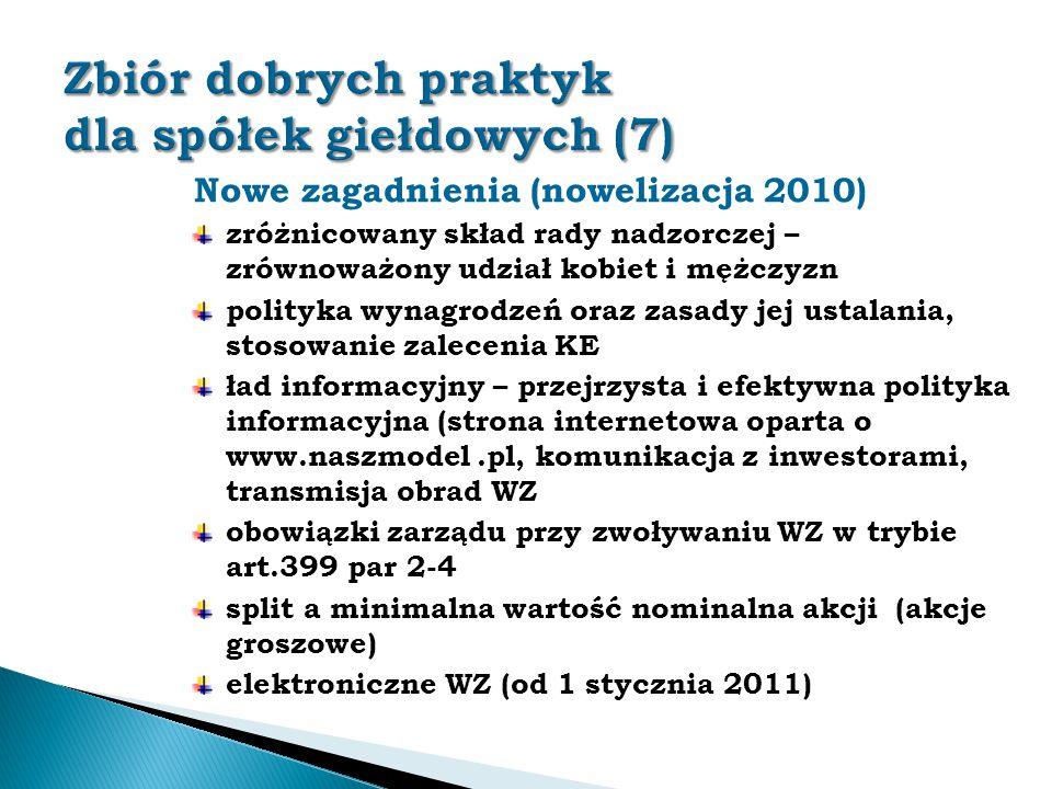 Nowe zagadnienia (nowelizacja 2010) zróżnicowany skład rady nadzorczej – zrównoważony udział kobiet i mężczyzn polityka wynagrodzeń oraz zasady jej us
