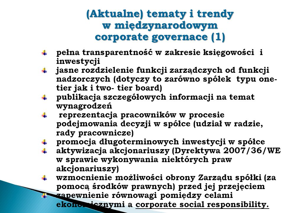 (Aktualne) tematy i trendy w międzynarodowym corporate governace (1) pełna transparentność w zakresie księgowości i inwestycji jasne rozdzielenie funk