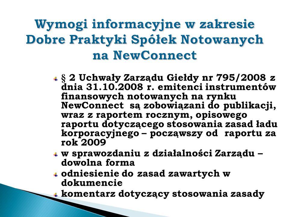 § 2 Uchwały Zarządu Giełdy nr 795/2008 z dnia 31.10.2008 r. emitenci instrumentów finansowych notowanych na rynku NewConnect są zobowiązani do publika