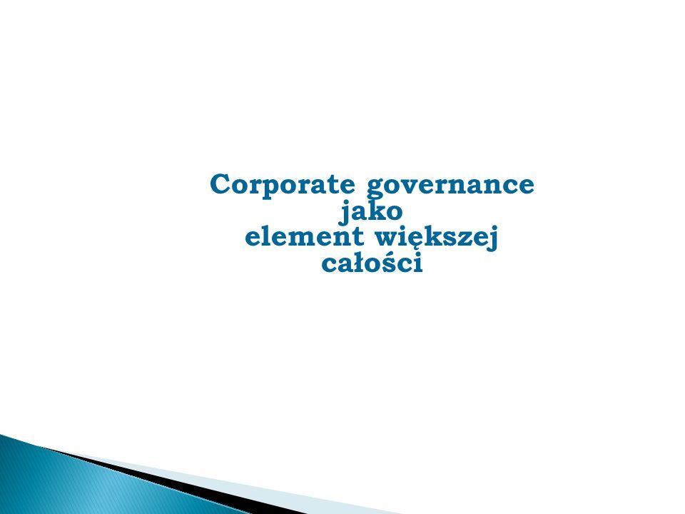 Corporate governance jako element większej całości