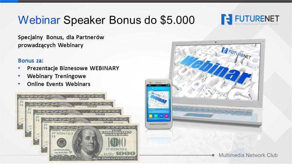 Specjalny Bonus, dla Partnerów prowadzących Webinary Bonus za: Prezentacje Biznesowe WEBINARY Webinary Treningowe Online Events Webinars Webinar Speak
