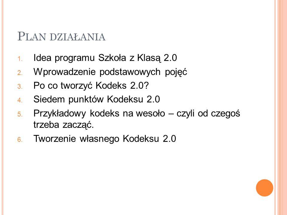 P LAN DZIAŁANIA 1. Idea programu Szkoła z Klasą 2.0 2.