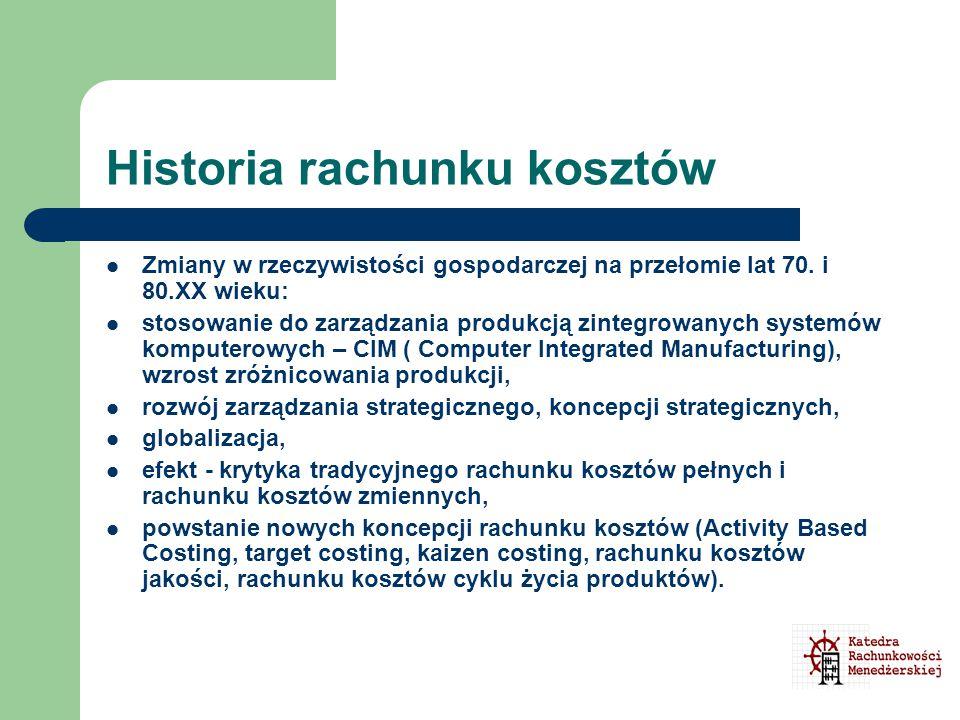 Historia rachunku kosztów Zmiany w rzeczywistości gospodarczej na przełomie lat 70. i 80.XX wieku: stosowanie do zarządzania produkcją zintegrowanych