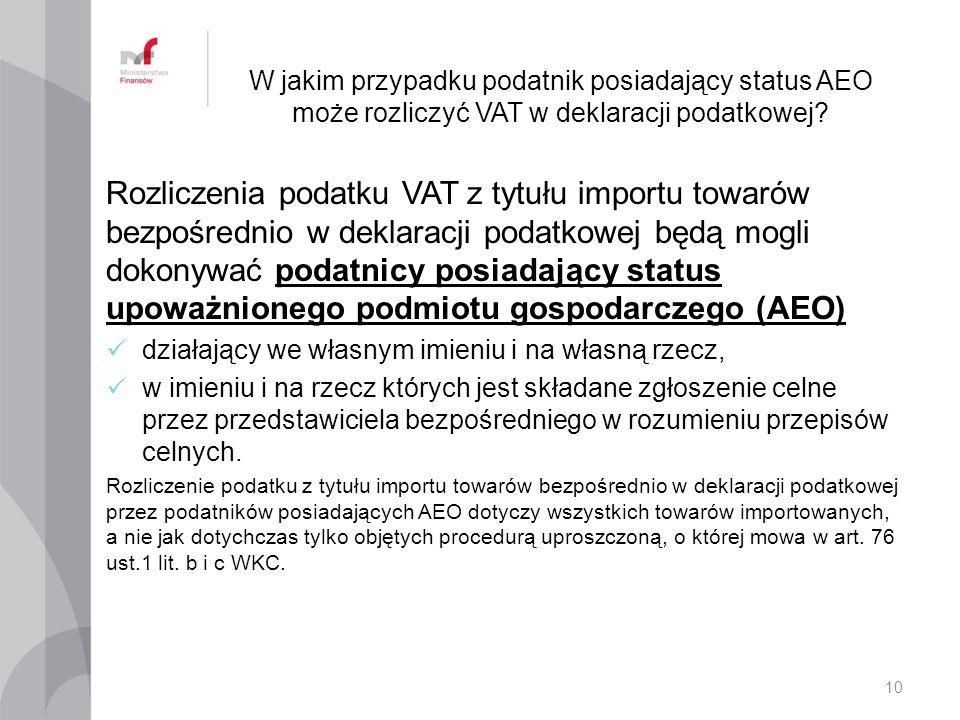 W jakim przypadku podatnik posiadający status AEO może rozliczyć VAT w deklaracji podatkowej.