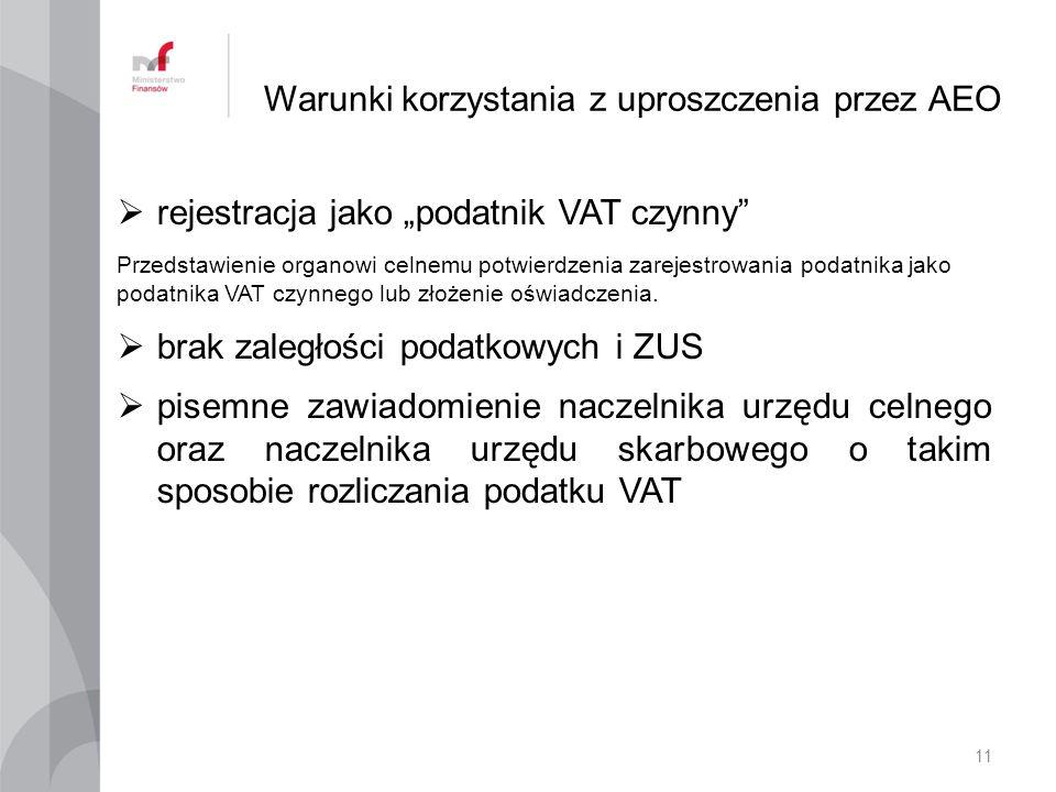 """Warunki korzystania z uproszczenia przez AEO  rejestracja jako """"podatnik VAT czynny Przedstawienie organowi celnemu potwierdzenia zarejestrowania podatnika jako podatnika VAT czynnego lub złożenie oświadczenia."""
