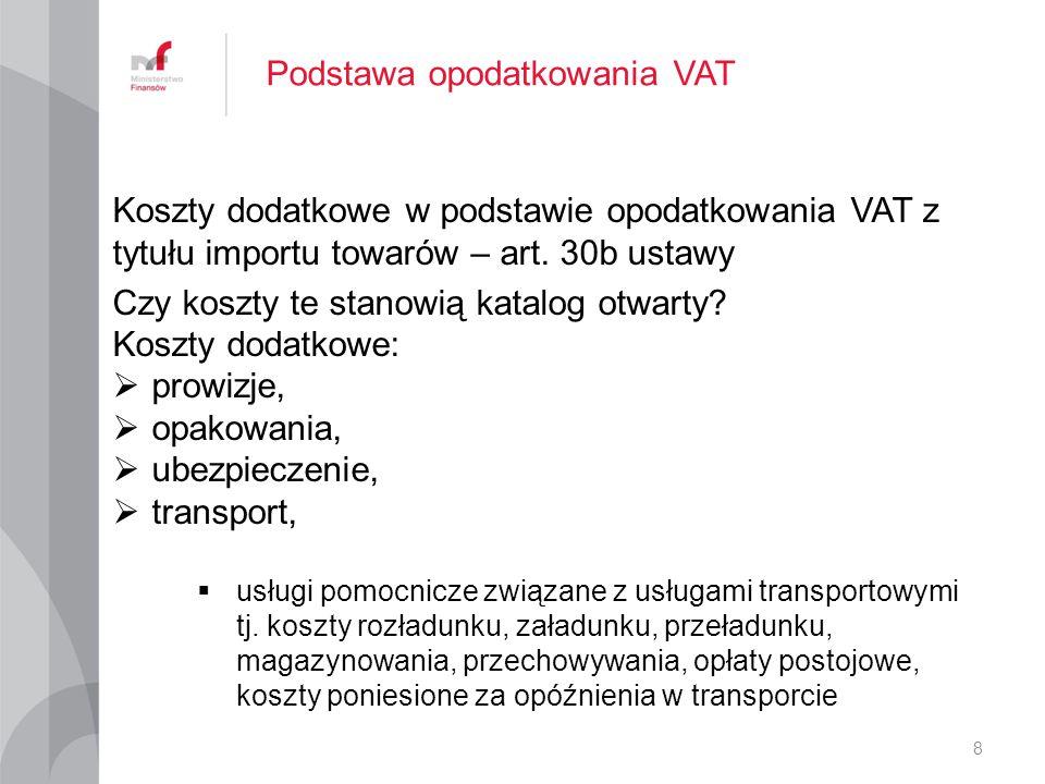 Podstawa opodatkowania VAT Koszty dodatkowe w podstawie opodatkowania VAT z tytułu importu towarów – art.