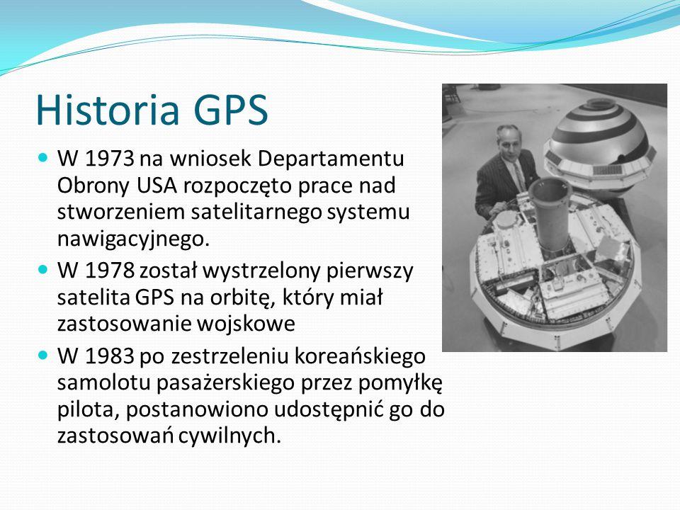 Historia GPS W 1973 na wniosek Departamentu Obrony USA rozpoczęto prace nad stworzeniem satelitarnego systemu nawigacyjnego. W 1978 został wystrzelony