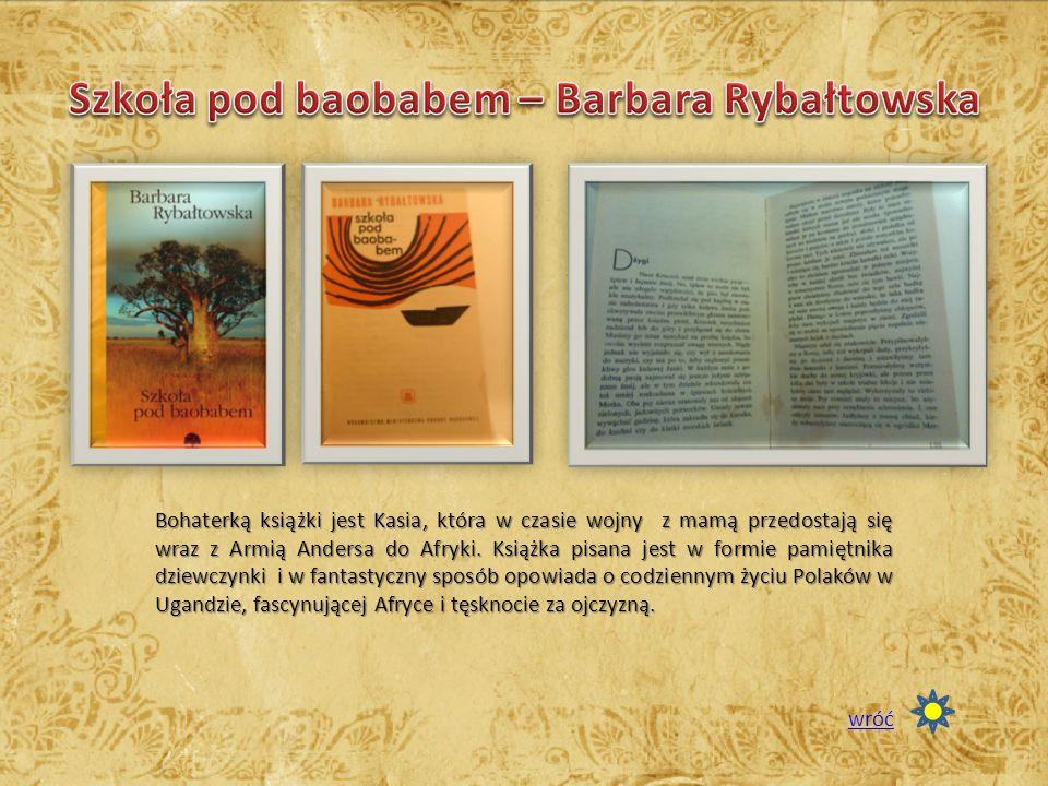 Bohaterką książki jest Kasia, która w czasie wojny z mamą przedostają się wraz z Armią Andersa do Afryki.