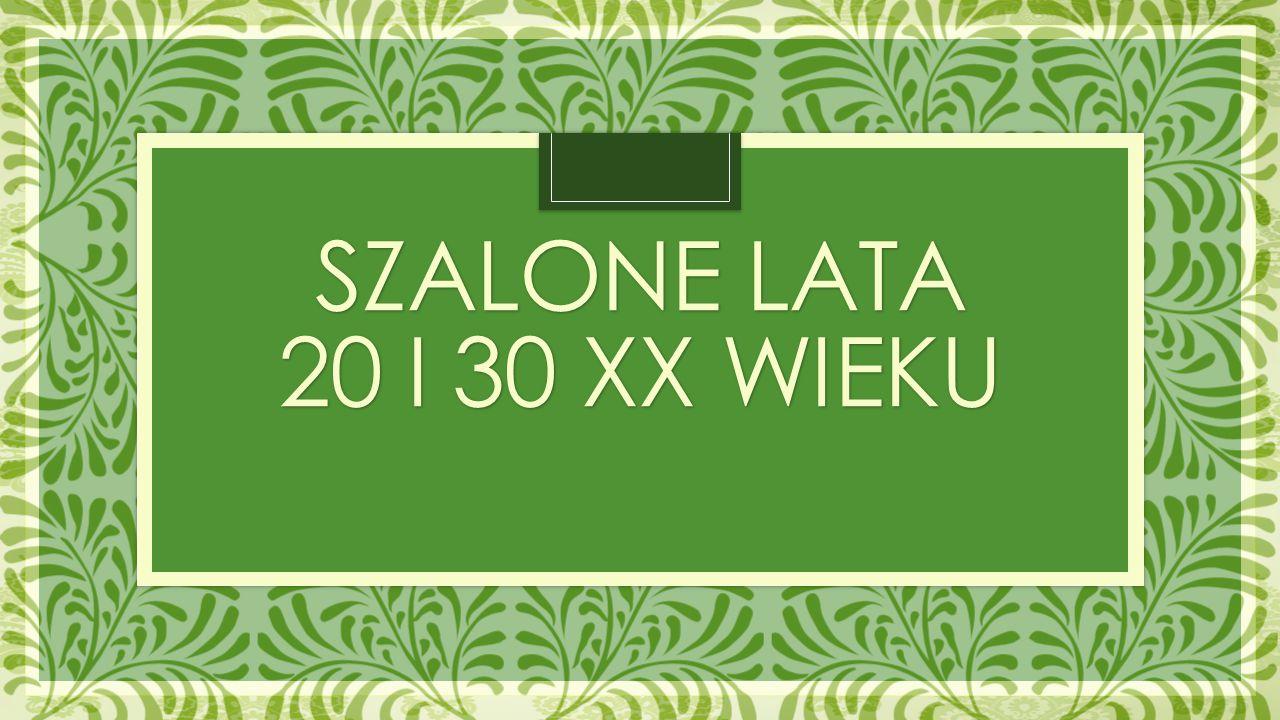 SZALONE LATA 20 I 30 XX WIEKU
