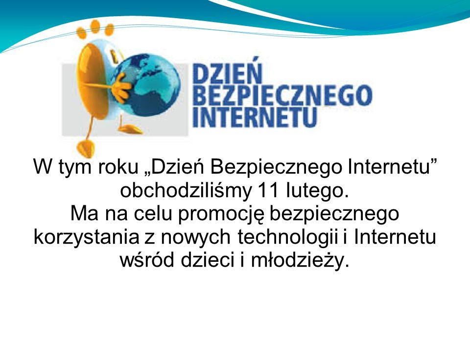 """W tym roku """"Dzień Bezpiecznego Internetu"""" obchodziliśmy 11 lutego. Ma na celu promocję bezpiecznego korzystania z nowych technologii i Internetu wśród"""