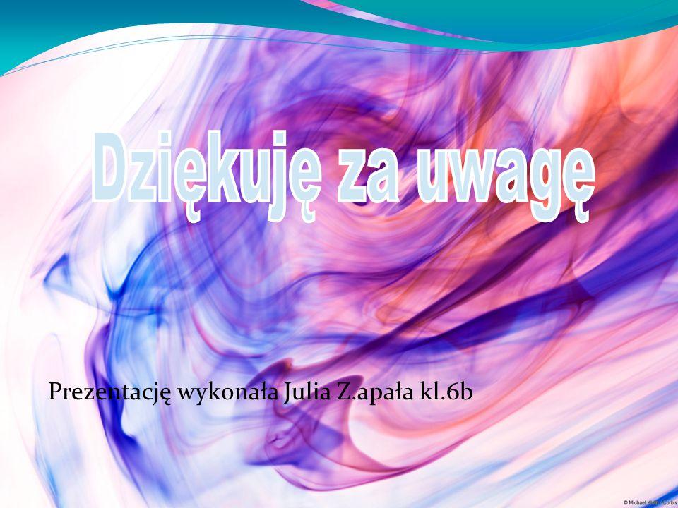 Prezentację wykonała Julia Z.apała kl.6b