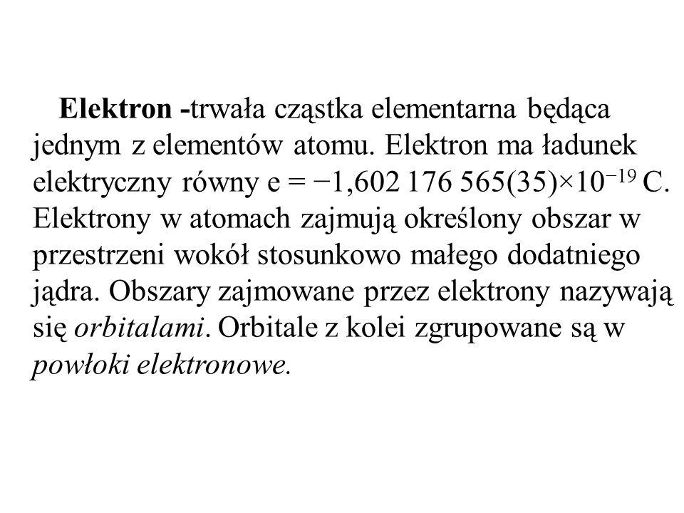 Elektron -trwała cząstka elementarna będąca jednym z elementów atomu. Elektron ma ładunek elektryczny równy e = −1,602 176 565(35)×10 −19 C. Elektrony