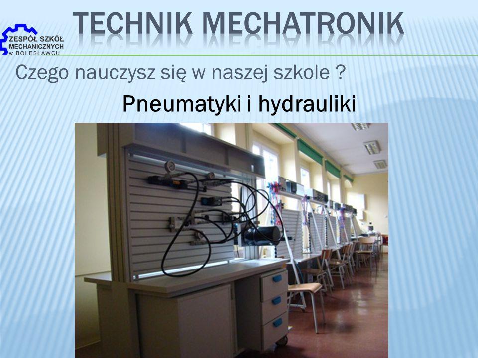 Czego nauczysz się w naszej szkole ? Pneumatyki i hydrauliki