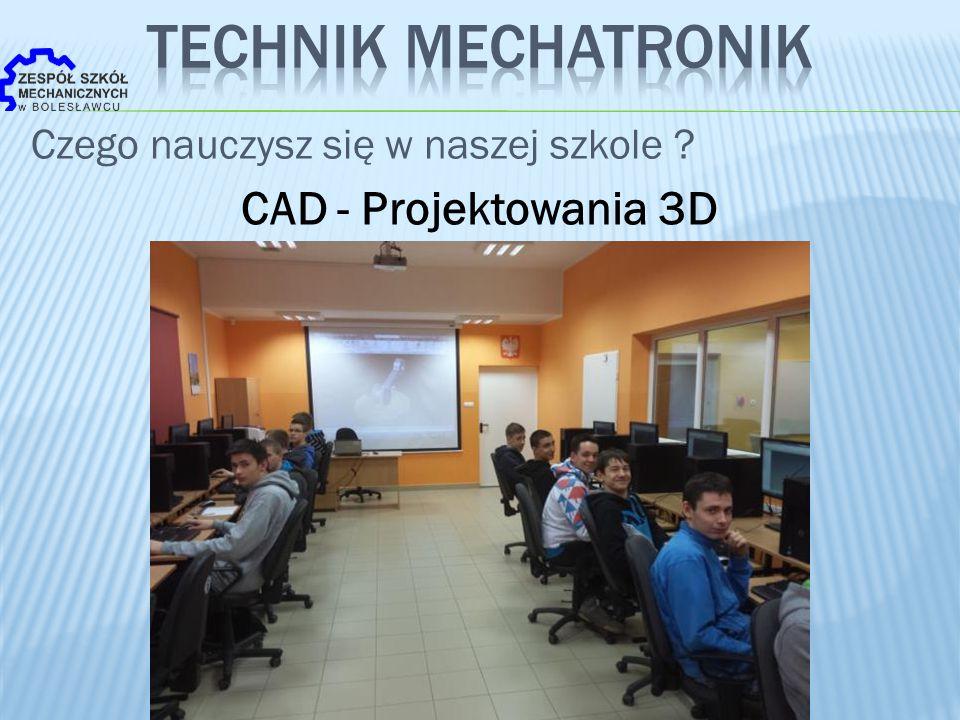 Czego nauczysz się w naszej szkole ? CAD - Projektowania 3D