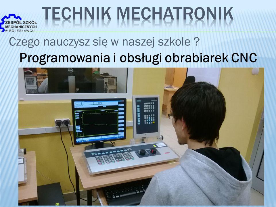Czego nauczysz się w naszej szkole ? Programowania i obsługi obrabiarek CNC