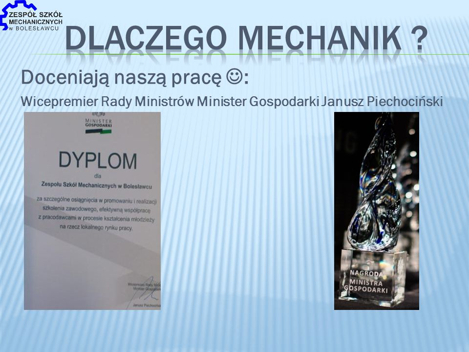 Doceniają naszą pracę : Wicepremier Rady Ministrów Minister Gospodarki Janusz Piechociński