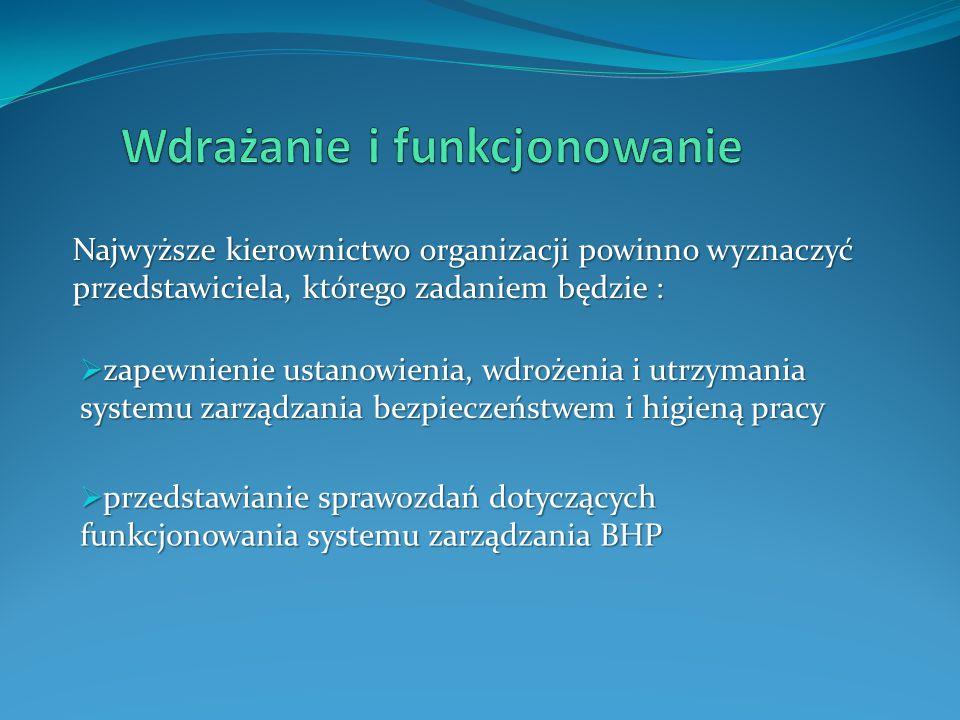  zapewnienie ustanowienia, wdrożenia i utrzymania systemu zarządzania bezpieczeństwem i higieną pracy  przedstawianie sprawozdań dotyczących funkcjo