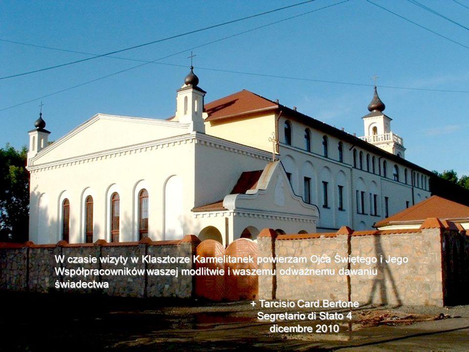 W czasie wizyty w Klasztorze Karmelitanek powierzam Ojca Świętego i Jego Współpracowników waszej modlitwie i waszemu odważnemu dawaniu świadectwa + Ta