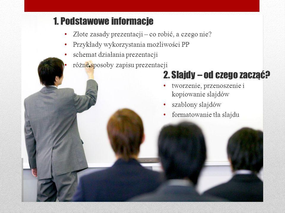 1. Podstawowe informacje Złote zasady prezentacji – co robić, a czego nie? Przykłady wykorzystania możliwości PP schemat działania prezentacji różne s