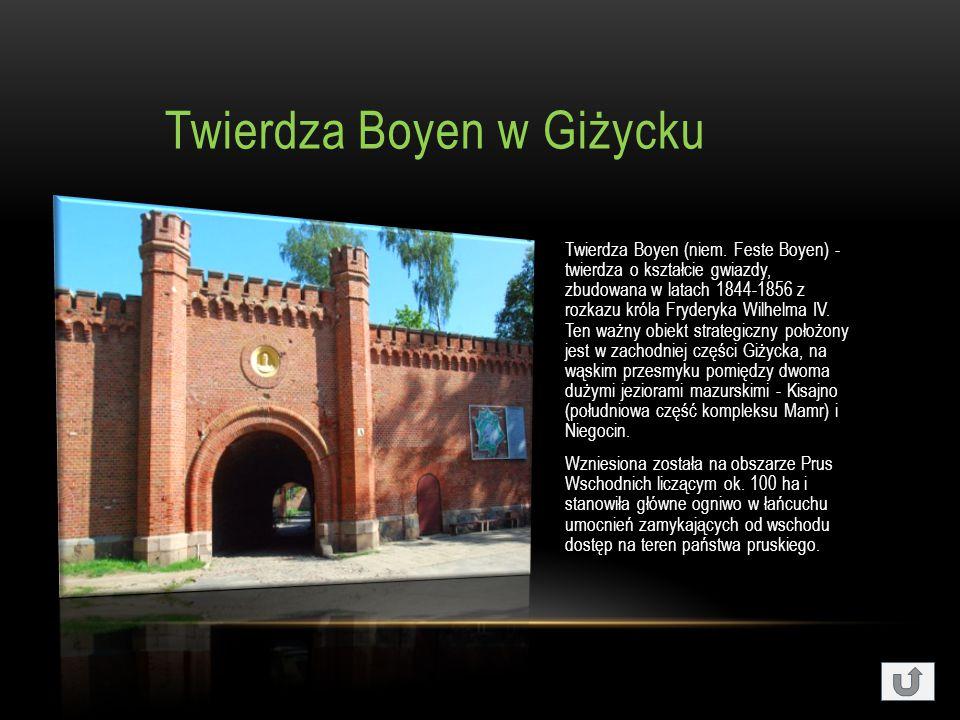 Twierdza Boyen w Giżycku Twierdza Boyen (niem.