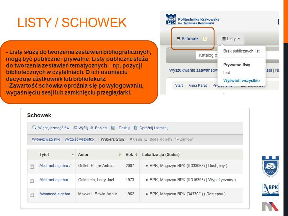 LISTY / SCHOWEK - Listy służą do tworzenia zestawień bibliograficznych, mogą być publiczne i prywatne.