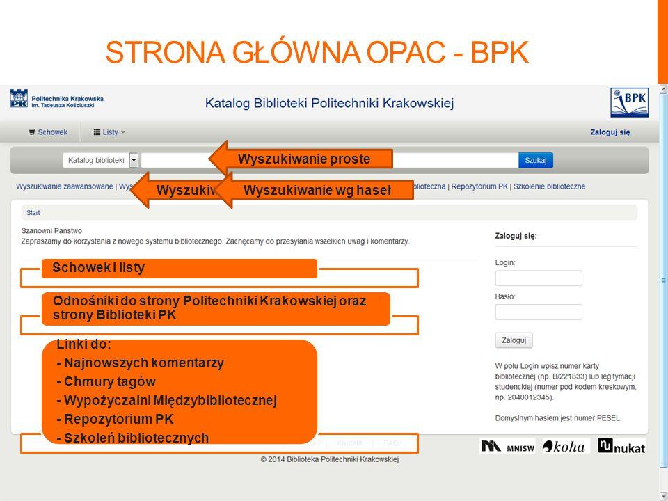STRONA GŁÓWNA OPAC - BPK Schowek i listy Odnośniki do strony Politechniki Krakowskiej oraz strony Biblioteki PK Linki do: - Najnowszych komentarzy - Chmury tagów - Wypożyczalni Międzybibliotecznej - Repozytorium PK - Szkoleń bibliotecznych Wyszukiwanie proste Wyszukiwanie zaawansowaneWyszukiwanie wg haseł