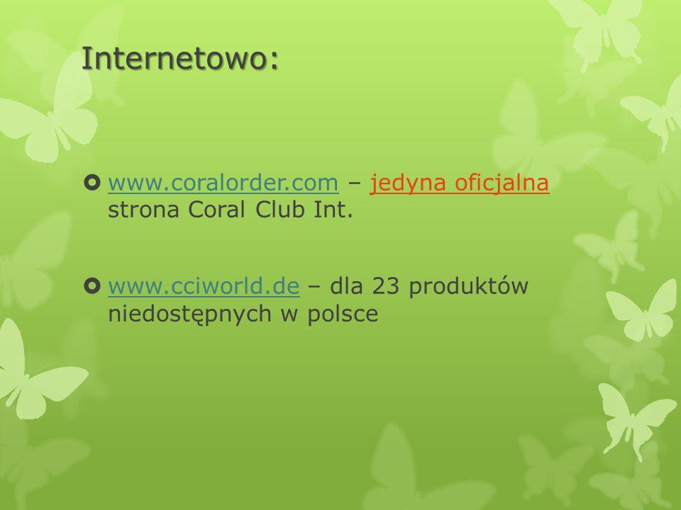 Internetowo:  www.coralorder.com – jedyna oficjalna strona Coral Club Int.
