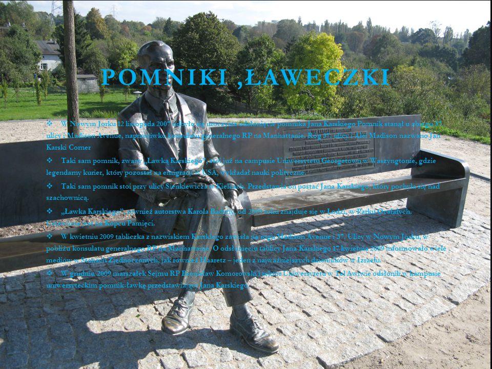 POMNIKI,ŁAWECZKI  W Nowym Jorku 12 listopada 2007 odbyło się uroczyste odsłonięcie pomnika Jana Karskiego Pomnik stanął u zbiegu 37.