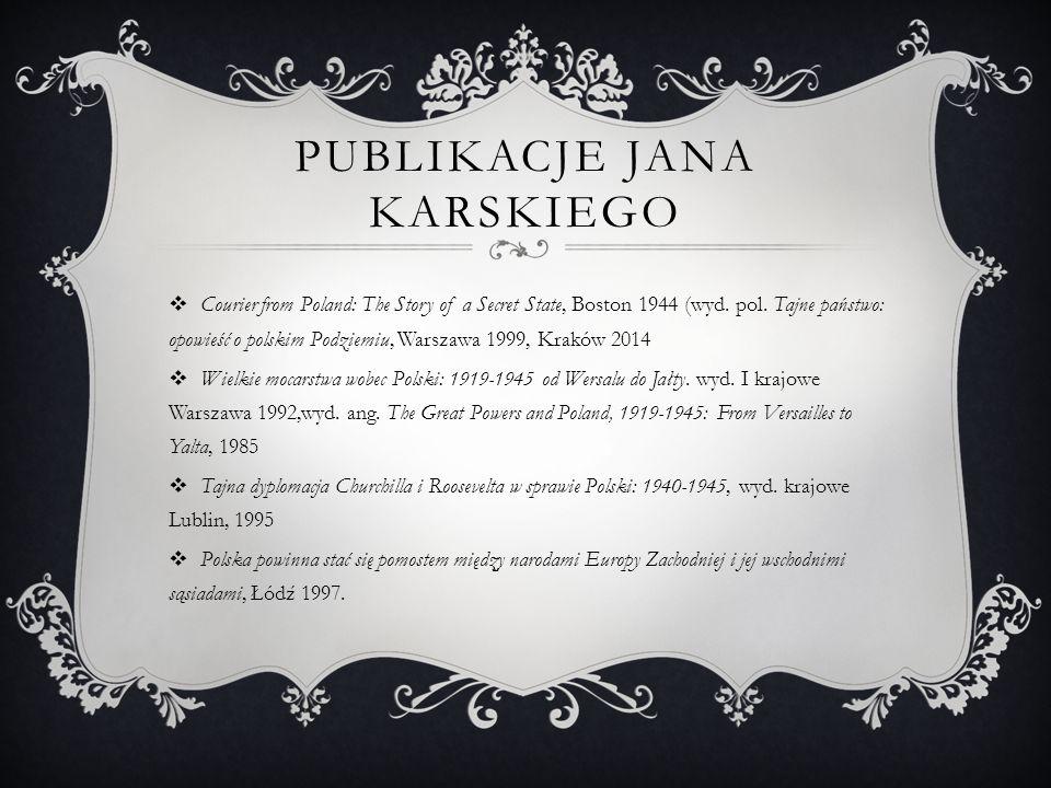 PUBLIKACJE JANA KARSKIEGO  Courier from Poland: The Story of a Secret State, Boston 1944 (wyd.