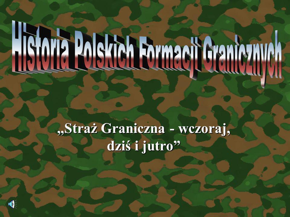 Wojska Ochrony Pogranicza …ochrona nowo kształtujących się granic, po odzyskaniu niepodległości w 1945 roku, została powierzona powracającym z frontu jednostkom Wojska Polskiego.