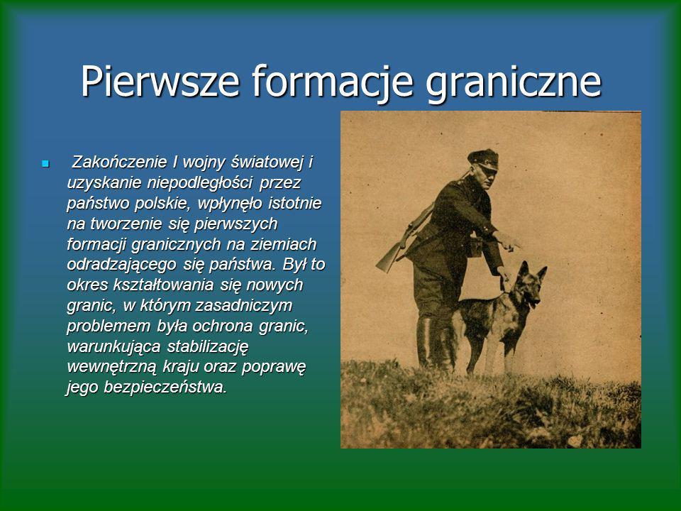 Pierwsze formacje graniczne Zakończenie I wojny światowej i uzyskanie niepodległości przez państwo polskie, wpłynęło istotnie na tworzenie się pierwszych formacji granicznych na ziemiach odradzającego się państwa.