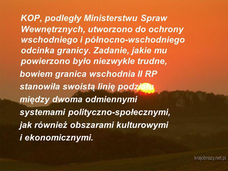 KOP, podległy Ministerstwu Spraw Wewnętrznych, utworzono do ochrony wschodniego i północno-wschodniego odcinka granicy.