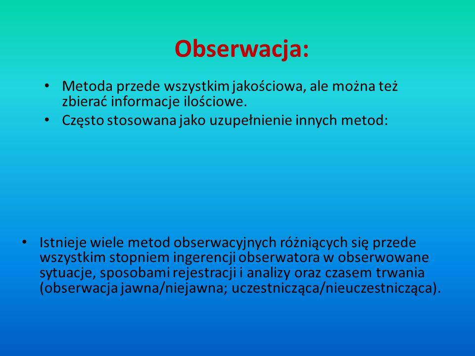Obserwacja: Istnieje wiele metod obserwacyjnych różniących się przede wszystkim stopniem ingerencji obserwatora w obserwowane sytuacje, sposobami reje