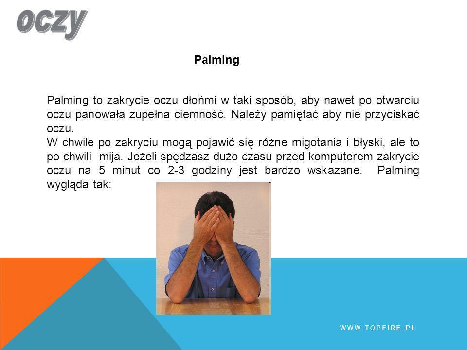 Palming Palming to zakrycie oczu dłońmi w taki sposób, aby nawet po otwarciu oczu panowała zupełna ciemność. Należy pamiętać aby nie przyciskać oczu.