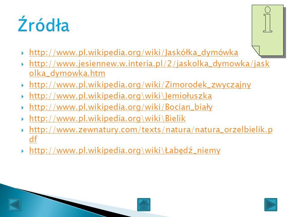  http://www.pl.wikipedia.org/wiki/Jaskółka_dymówka http://www.pl.wikipedia.org/wiki/Jaskółka_dymówka  http://www.jesiennew.w.interia.pl/2/jaskolka_d