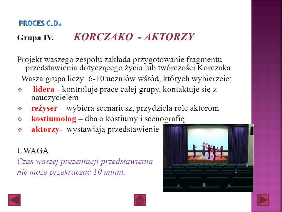 Grupa III. KORCZAKO – ANKIETERZY Waszym zadaniem będzie przygotowanie konkursu wiedzy o Janusz Korczaku. Praca powinna zawierać pytania, zagadki, rebu