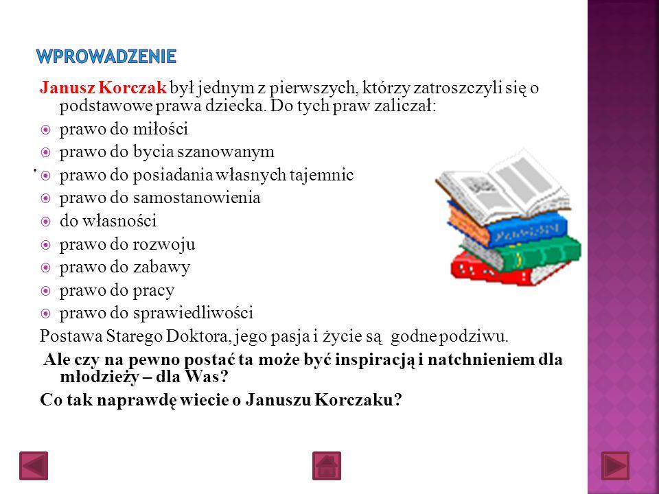 Janusz Korczak był jednym z pierwszych, którzy zatroszczyli się o podstawowe prawa dziecka.