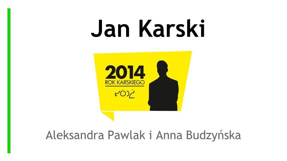 Jan Karski Aleksandra Pawlak i Anna Budzyńska