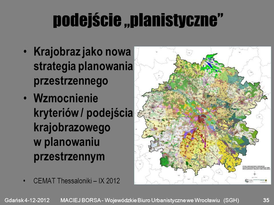 """MACIEJ BORSA - Wojewódzkie Biuro Urbanistyczne we Wrocławiu (SGH) podejście """"planistyczne"""" Krajobraz jako nowa strategia planowania przestrzennego Wzm"""