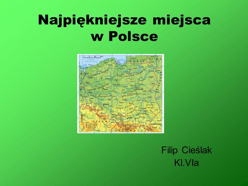 Najpiękniejsze miejsca w Polsce Filip Cieślak Kl.VIa