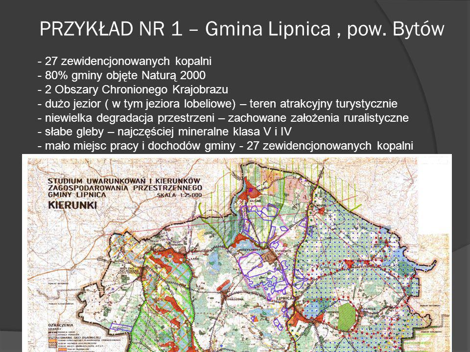 PRZYKŁAD NR 1 – Gmina Lipnica, pow. Bytów - 27 zewidencjonowanych kopalni - 80% gminy objęte Naturą 2000 - 2 Obszary Chronionego Krajobrazu - dużo jez