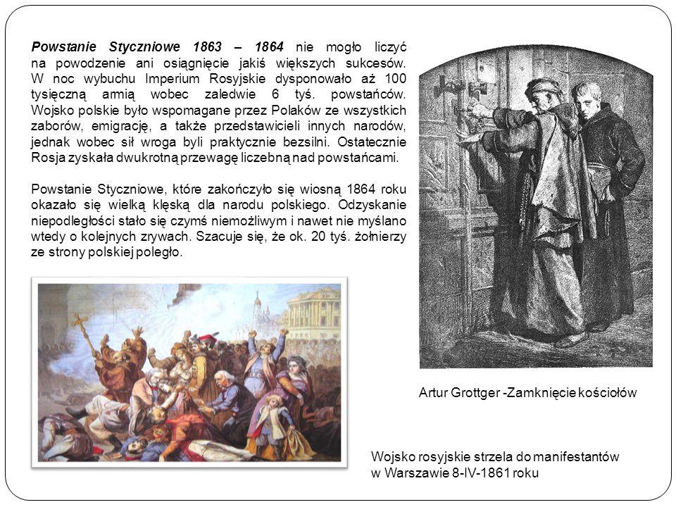 Powstanie Styczniowe 1863 – 1864 nie mogło liczyć na powodzenie ani osiągnięcie jakiś większych sukcesów. W noc wybuchu Imperium Rosyjskie dysponowało