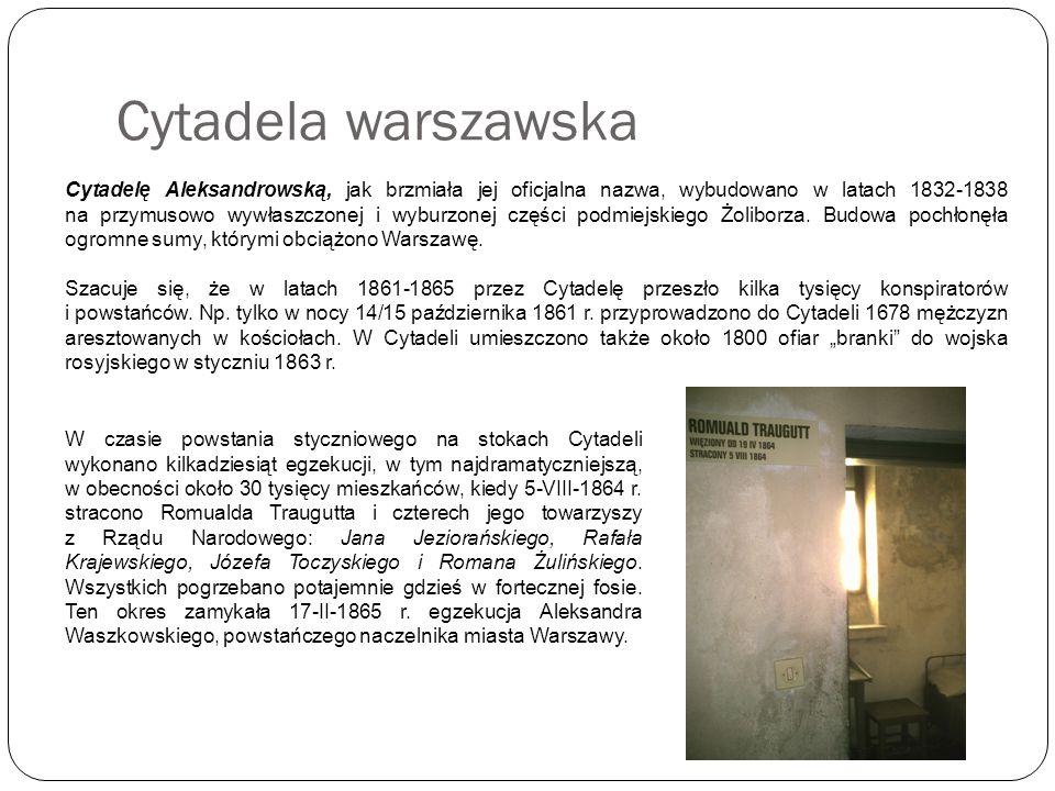 Cytadela warszawska Cytadelę Aleksandrowską, jak brzmiała jej oficjalna nazwa, wybudowano w latach 1832-1838 na przymusowo wywłaszczonej i wyburzonej